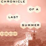 Now in paperback: CHRONICLE OF A LAST SUMMER by Yasmine El Rashidi