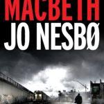 MACBETH by Jo Nesbø