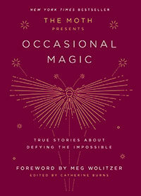 Read an Excerpt: THE MOTH PRESENTS OCCASIONAL MAGIC