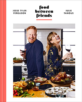 Food Between Friends by Jesse Tyler Ferguson and Julie Tanous
