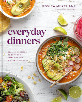 Everyday Dinners by Jessica Merchant