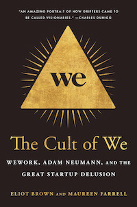 The Cult of We by Eliot Brown and Maureen Farrell