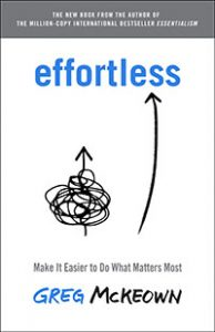 Effortless by Greg McKeown