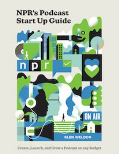 NPR Podcast Startup Guide