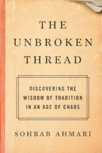 The Unbroken Thread by Sohrab Ahmari